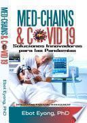 Med - Chains & COVID-19: Soluciones Innovadoras para las Pandemias