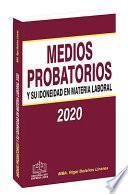 MEDIOS PROBATORIOS Y SU IDONEIDAD EN MATERIA LABORAL 2020