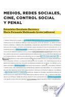 Medios, redes sociales, cine, control social y penal