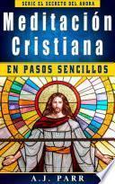 Meditación Cristiana en pasos sencillos