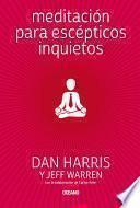 Meditación para escépticos inquietos