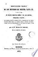 Meditaciones diarias de los Misterios de Nuestra Santa Fé y de la vida de Cristo Nuestro Señor y de los santos, 3