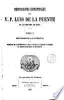 Meditaciones Espirituales del V.P. Luis de la Puente de la Compañia de Jesús, 1