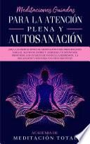 Meditaciones Guiadas Para La Atención Plena y Autosanación