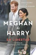 Meghan & Harry. En libertad