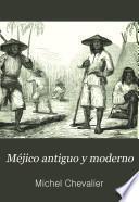 Méjico antiguo y moderno