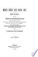 Mejico desde 1808 hasta 1867. Relacion de los principales acontecimientos politicos ...