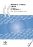 Mejorar el liderazgo escolar, Volumen 1 política y práctica