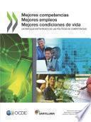 Mejores competencias, mejores empleos, mejores condiciones de vida Un enfoque estratégico de la políticas de competencias