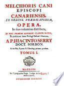 Melchioris Cani ... Opera