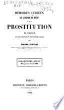Mémoires curieux sur l'histoire des moeurs et de la prostitution en France aux dix-septième et dix-huitième siècles