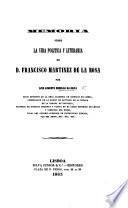 Memoria ácerca da vida e escriptos de ... F. M. de la Rosa