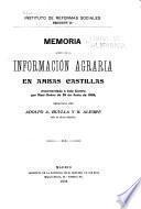 Memoria acerca de la información agraria en ambas Castillas encomendada á este centro por real orden de 25 de Junio de 1904