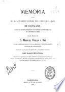 Memoria acerca de las instituciones del derecho civil de Cataluña, escrita con arreglo a lo dispuesto en el artículo 4o del Real decreto de 2 de febrero de 1880