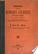Mémoria acerca de los hombres célebres de Navarra desde la antigüedad hasta nuestros dias, ...