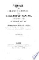 Memoria acerca del estado de la enseñanza en la Universidad Central y en los establecimientos de su distrito durante el curso ...