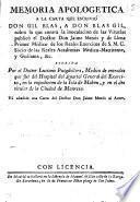 Memoria apologetica a la carta que escrivió don Gil Blas, a don Blas Gil, sobre la que contra la inoculacion de las viruelas publicó el doctor don Jaime Menós y de Llena ...