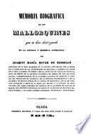 Memoria biografica de los mallorquines que se han distinguido en la antigua y moderna literatura