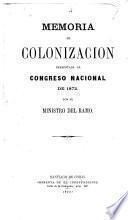 Memoria de colonización presentada al Congreso nacional de 1872 por el ministro del ramo