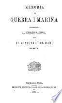 Memoria de Guerra i Marina presentada al Congreso Nacional ...