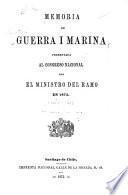 Memoria de Guerra Y Marina presentada al Congreso Nacional ...