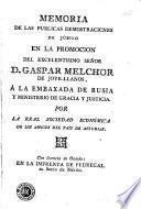 Memoria de las públicas demostraciones de júbilo en la promocion del Excelentisimo Señor D. Gaspar Melchor de Jove-Llanos, á la embaxada de Rusia y Ministerio de Gracia y Justicia