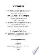 Memoria de los Pobladores de Mallorca despues de la última conquista por D. Jaime I. de Aragon, y noticia de las heredades asignadas a cada uno de ellos en el reparto general de la isla, etc
