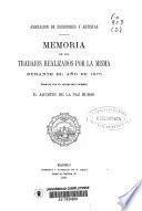 Memoria de los trabajos realizados por la misma durante el año de 1876 formada por el secretario primero D. Agustín de la Paz Bueso