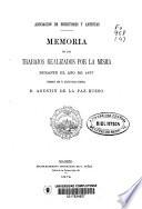Memoria de los trabajos realizados por la misma durante el año de 1877 formada por el secretario general D. Agustín de la Paz Bueso