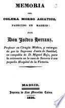 Memoria del cólera morbo asiático , padecido en Madrid