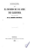 Memoria del criadero de sal gema de Cardona, dedicada a la asociación general de la Minería Española