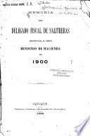 Memoria del delegado fiscal de salitreras presentada al Señor Ministro de hacienda en ...