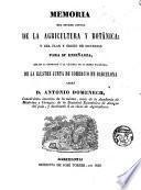 Memoria del estado actual de la agricultura y botánica y del plan y orden de materias para su enseñanza