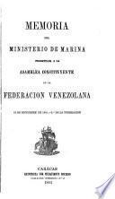 Memoria del Ministerio de Marina presentada a la Asamblea Constituyente de la Federación Venezolana
