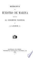 Memoria del Ministerio de Marina presentada al Congreso Nacional en ...