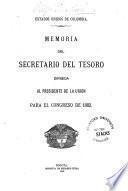 Memoria del Secretario del Tesoro dirigida al Presidente de la Unión para el Congreso de ...
