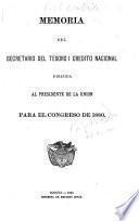Memoria del Secretario del Tesoro I Credito Nacional.Dirijida Al Presedente de la Union Para El Congreso  de 1880