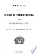 Memoria del Secretario del Tesoro I Credito Nacional dirijida Al Presidente de la Union