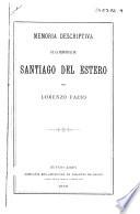 Memoria descriptiva de la provincia de Santiago del Estero