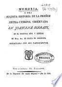 Memoria, é sea suscinta historia de la preñez extra-uterina observada en Joaquina Serrate, en el hospital Real y General de Ntra. Sra. de Gracia de Zaragoza