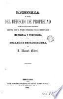 Memoria en defensa del derecho de propiedad con motivo de las bases económicas relativas a la via pública establecidas por la administracion municipal y provincial en el ensanche de Barcelona