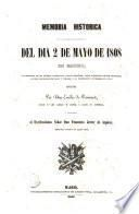 Memoria histórica de los principales acontecimientos del dia 2 de Mayo de 1808 en Madrid, con espresión de las víctimas sacrificadas, rasgos heróicos, casas allanadas por los franceses, apuntes biográficos de Daoiz y Velarde, y su exhumacióon y funerales en 1814