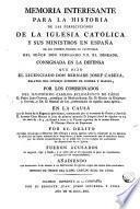 Memoria interesante para la historia de las persecuciones de la lglesia católica y sus ministros en España