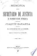 Memoria - Mexico. Secretaría de Justicia e Instrucción Pública