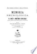 Memoria necrológica de D. José O. Mestres Esplugas ...
