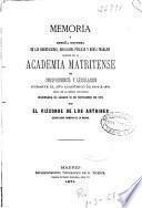 Memoria ó reseña extensa de las disertaciones, discusiones públicas y demás trabajos habidos en la Academia Matritense de Jurisprudencia y Legislación durante el año académico de 1870 á 1871