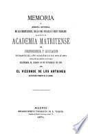 Memoria ó reseña extensa de las disertaciones, discusiones públicas y demás trabajos habidos en la Academia Matritense de Jurisprudencia y Legislacion durante el año académico de 1870 á 1871