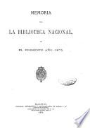 Memoria para la Biblioteca Nacional en el presente año, 1875