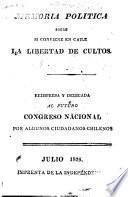 Memoria política sobre si conviene en Chile la libertad de cultos