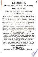 Memoria presentada a la Junta de Sanidad de Malaga por el Dr. D. Juan Manuel de Arejula ... en que se manifiesta el modo y ocasiones de emplear los varios gases para descontagiar los lugares epidemiados, y purificar la atmósfera de los miasmas pútridos y pestilenciales ...